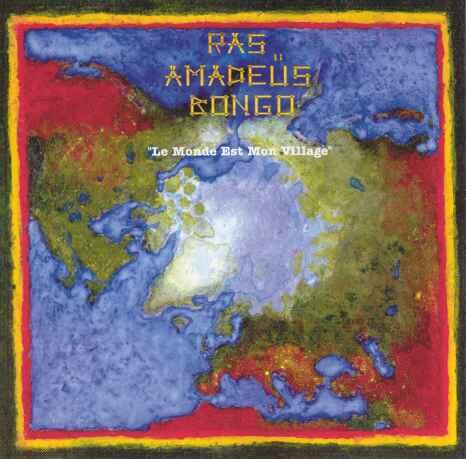 "Ras Amadeus Bongo -""Le monde est mon village"""